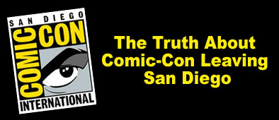 The Truth About Comic-Con Leaving San Diego